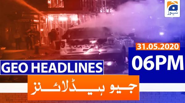Geo Headline 06 PM | 31st May 2020