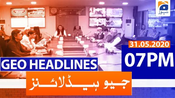 Geo Headline 07 PM | 31st May 2020
