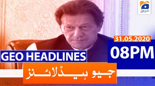 Geo Headline 08 PM | 31st May 2020