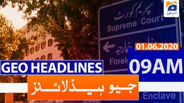 Geo Headlines 09 AM | 1st June 2020