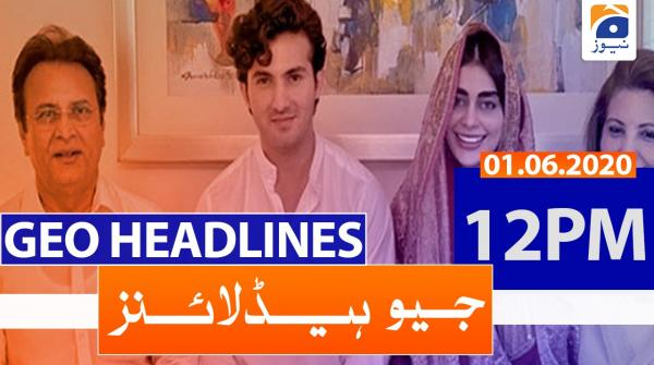 Geo Headlines 12 PM | 1st June 2020