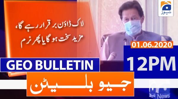 Geo Bulletin 12 PM | 1st June 2020