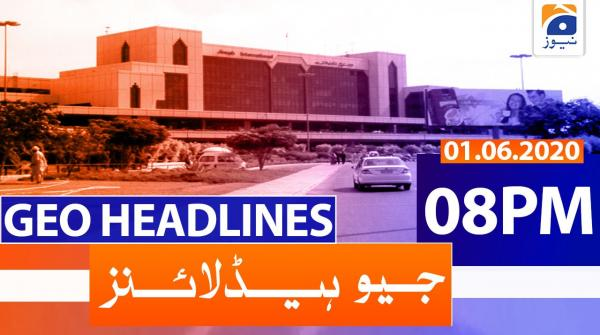 Geo Headlines 08 PM | 1st June 2020