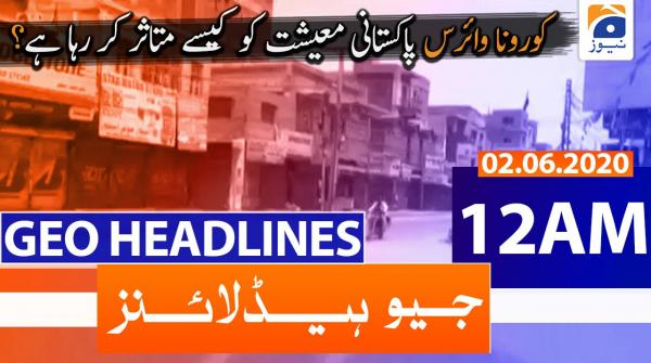 Geo Headlines 12 AM | 2nd June 2020