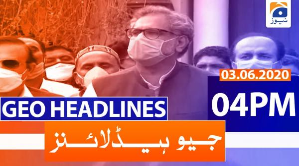 Geo Headlines 04 PM | 3rd June 2020