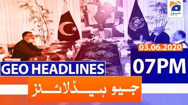 Geo Headlines 07 PM | 3rd June 2020