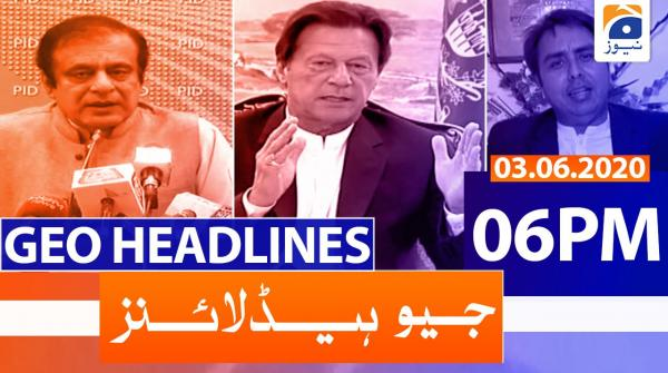 Geo Headlines 06 PM | 3rd June 2020