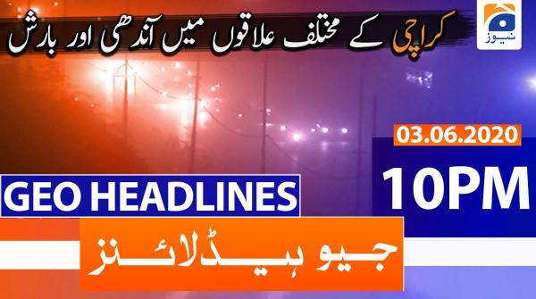 Geo Headlines 10 PM | 3rd June 2020
