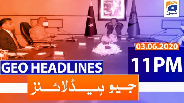 Geo Headlines 11 PM | 3rd June 2020