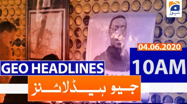 Geo Headlines 10 AM | 4th June 2020
