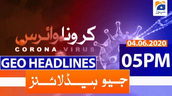 Geo Headlines 05 PM | 4th June 2020