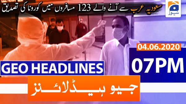 Geo Headlines 07 PM | 4th June 2020