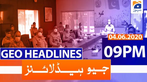 Geo Headlines 09 PM | 4th June 2020
