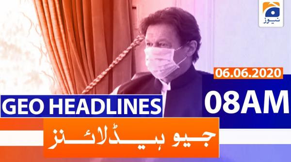 Geo Headlines 08 AM | 6th June 2020
