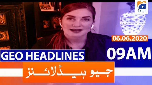 Geo Headlines 09 AM | 6th June 2020