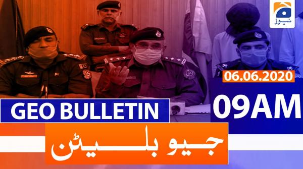 Geo Bulletin 09 AM | 6th June 2020