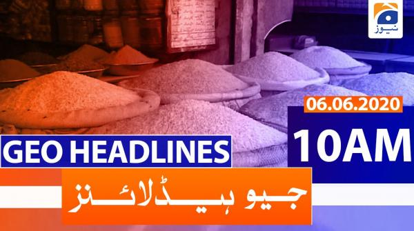 Geo Headlines 10 AM | 6th June 2020