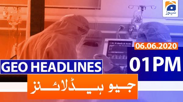 Geo Headlines 01 PM | 6th June 2020