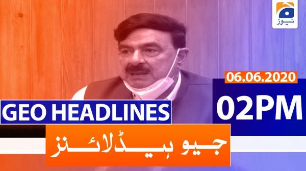 Geo Headlines 02 PM | 6th June 2020