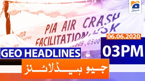 Geo Headlines 03 PM | 6th June 2020