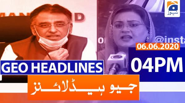 Geo Headlines 04 PM | 6th June 2020