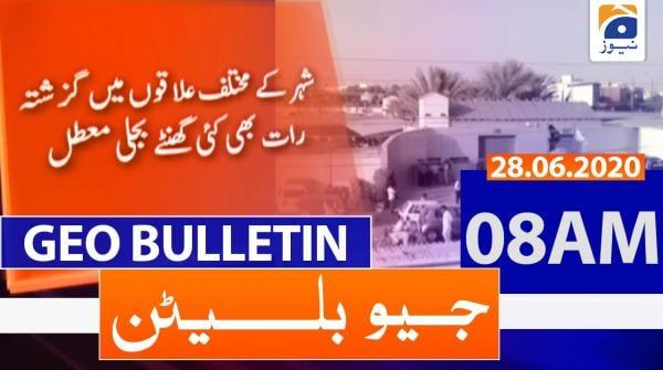 Geo Bulletin 08 AM | 28th June 2020