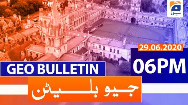 Geo Bulletin 06 PM | 29th June 2020
