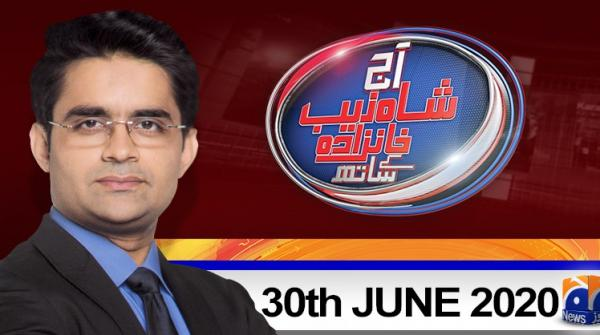 Aaj Shahzeb Khanzada Kay Sath | 30th June 2020