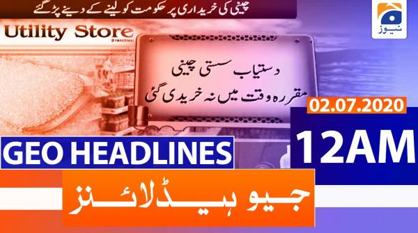Geo Headlines 12 AM | 2nd July 2020