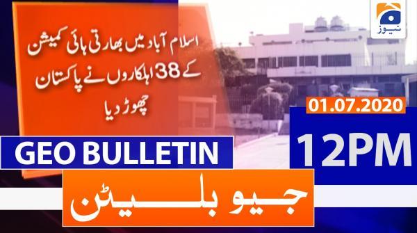 Geo Bulletin 12 PM | 1st July 2020