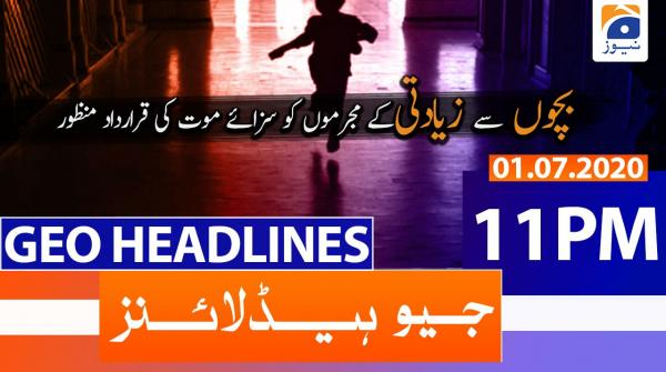 Geo Headlines 11 PM | 1st July 2020
