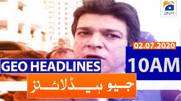 Geo Headlines 10 AM | 2nd july 2020