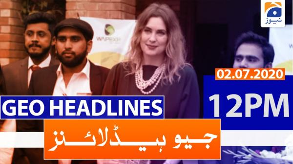 Geo Headlines 12 PM | 2nd july 2020