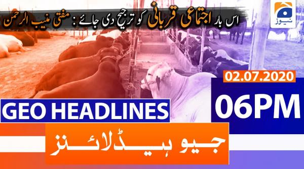 Geo Headlines 06 PM | 2nd July 2020