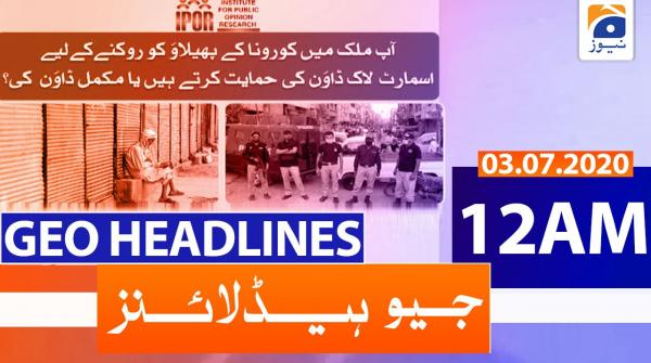 Geo Headlines 12 AM | 3rd july 2020