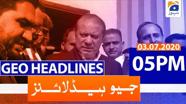 Geo Headlines 05 PM | 3rd July 2020