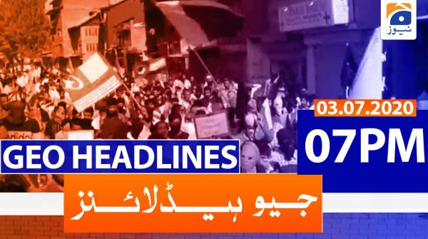 Geo Headlines 07 PM | 3rd July 2020