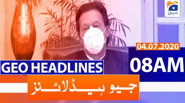Geo Headlines 08 AM | 4th July 2020
