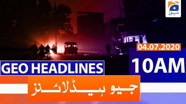 Geo Headlines 10 AM | 4th July 2020