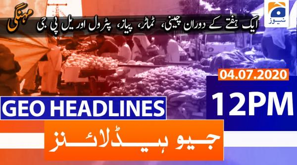 Geo Headlines 12 PM | 4th July 2020