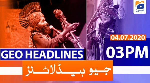 Geo Headlines 03 PM | 4th July 2020