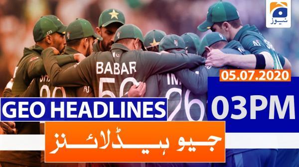 Geo Headlines 03 PM | 5th july 2020