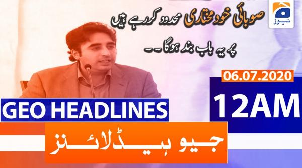 Geo Headlines 12 AM | 6th July 2020