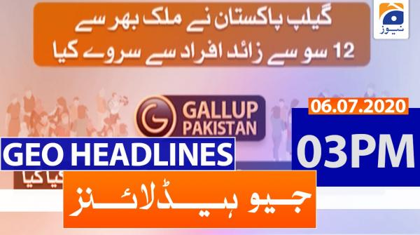Geo Headlines 03 PM | 6th july 2020