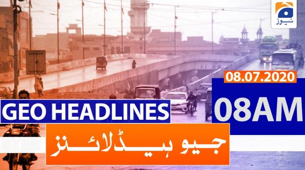 Geo Headlines 08 AM | 08th July 2020