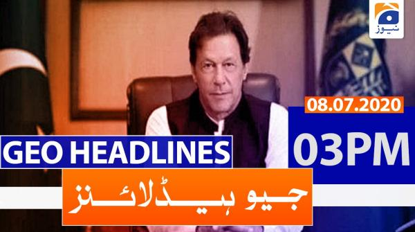 Geo Headlines 03 PM | 08th July 2020