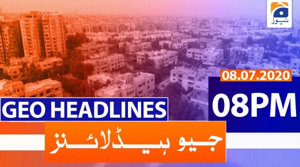 Geo Headlines 08 PM | 8th July 2020