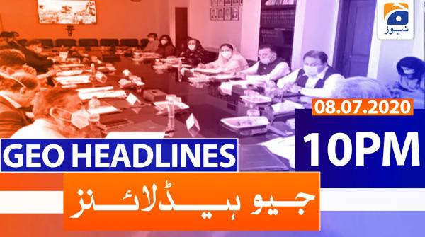 Geo Headlines 10 PM | 8th July 2020