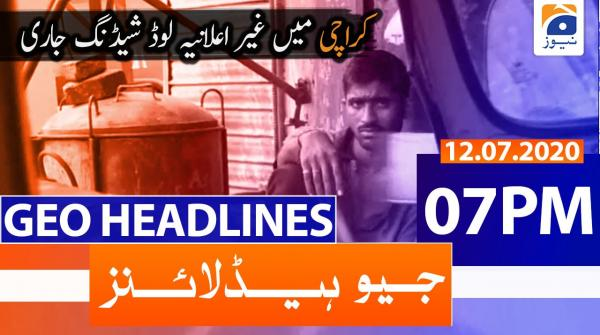 Geo Headlines 07 PM | 12th July 2020