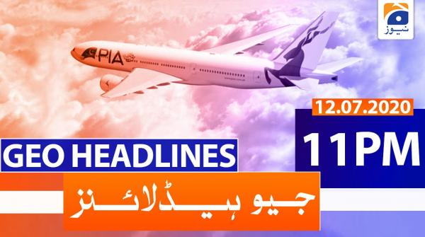 Geo Headlines 11 PM | 12th July 2020